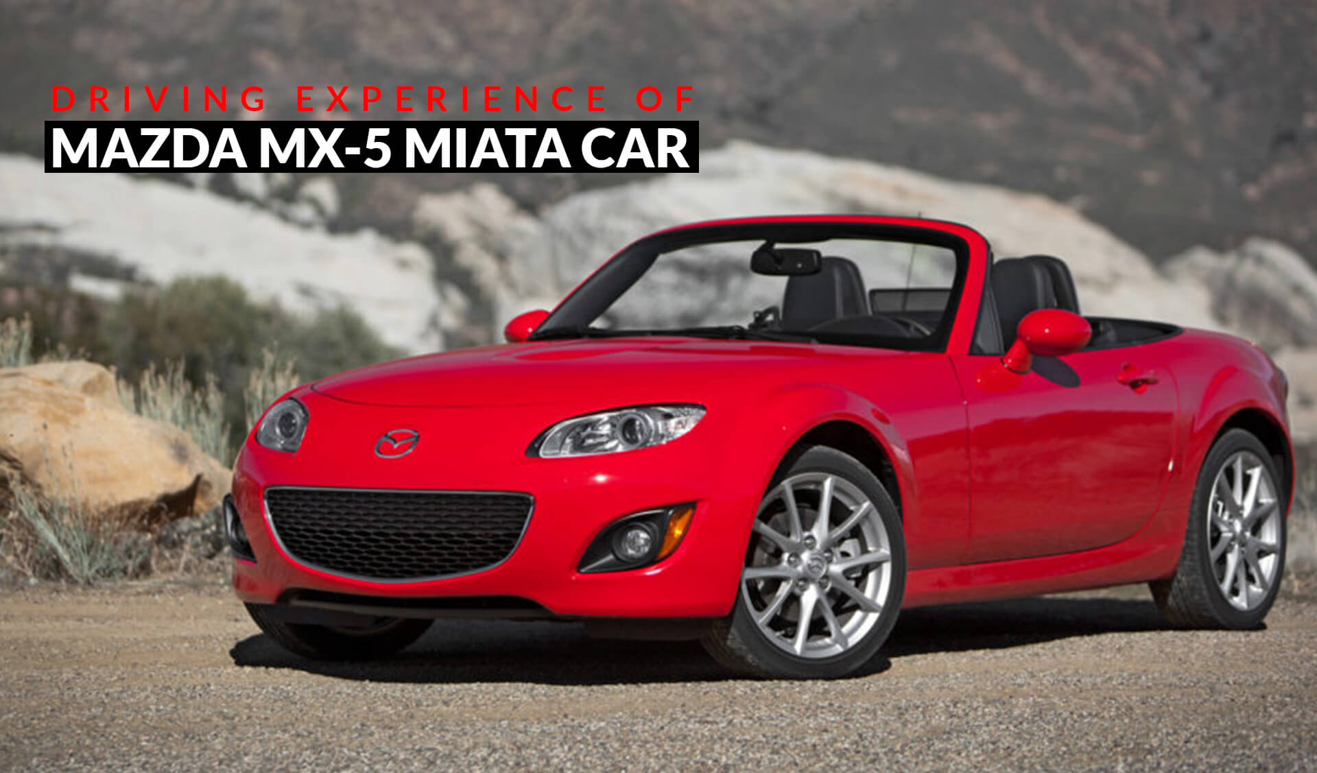 Driving Experience of Mazda MX-5 Miata Car
