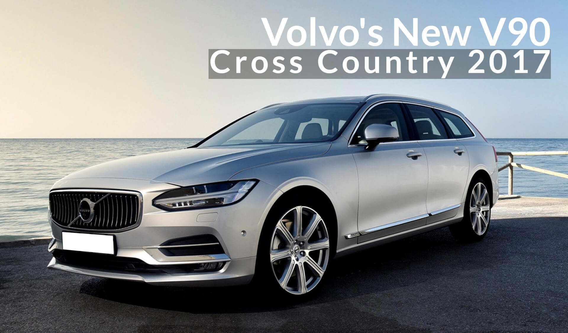 Volvo's New V90 Cross Country 2017