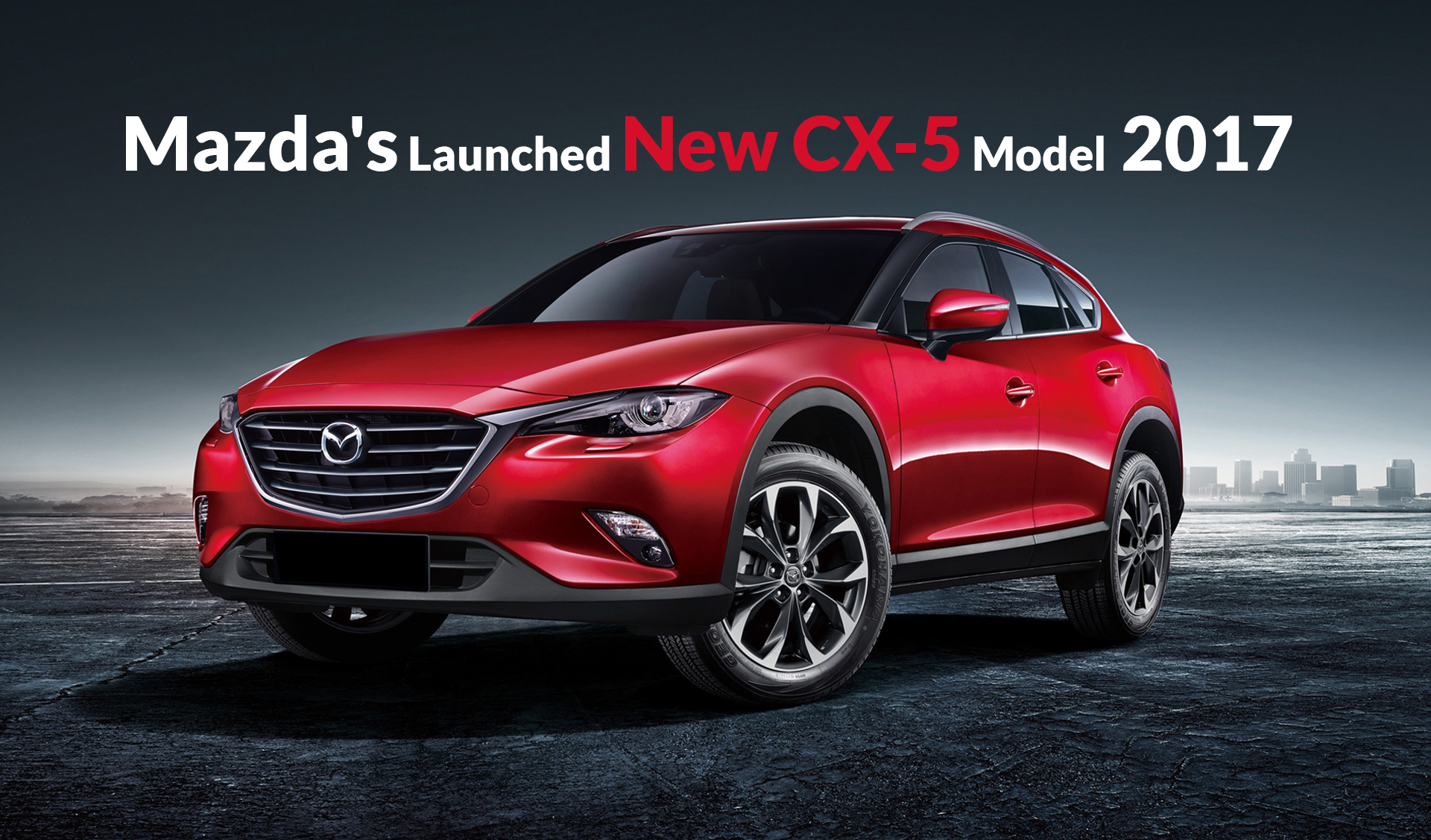 Mazda's Launched New CX-5 Model 2017