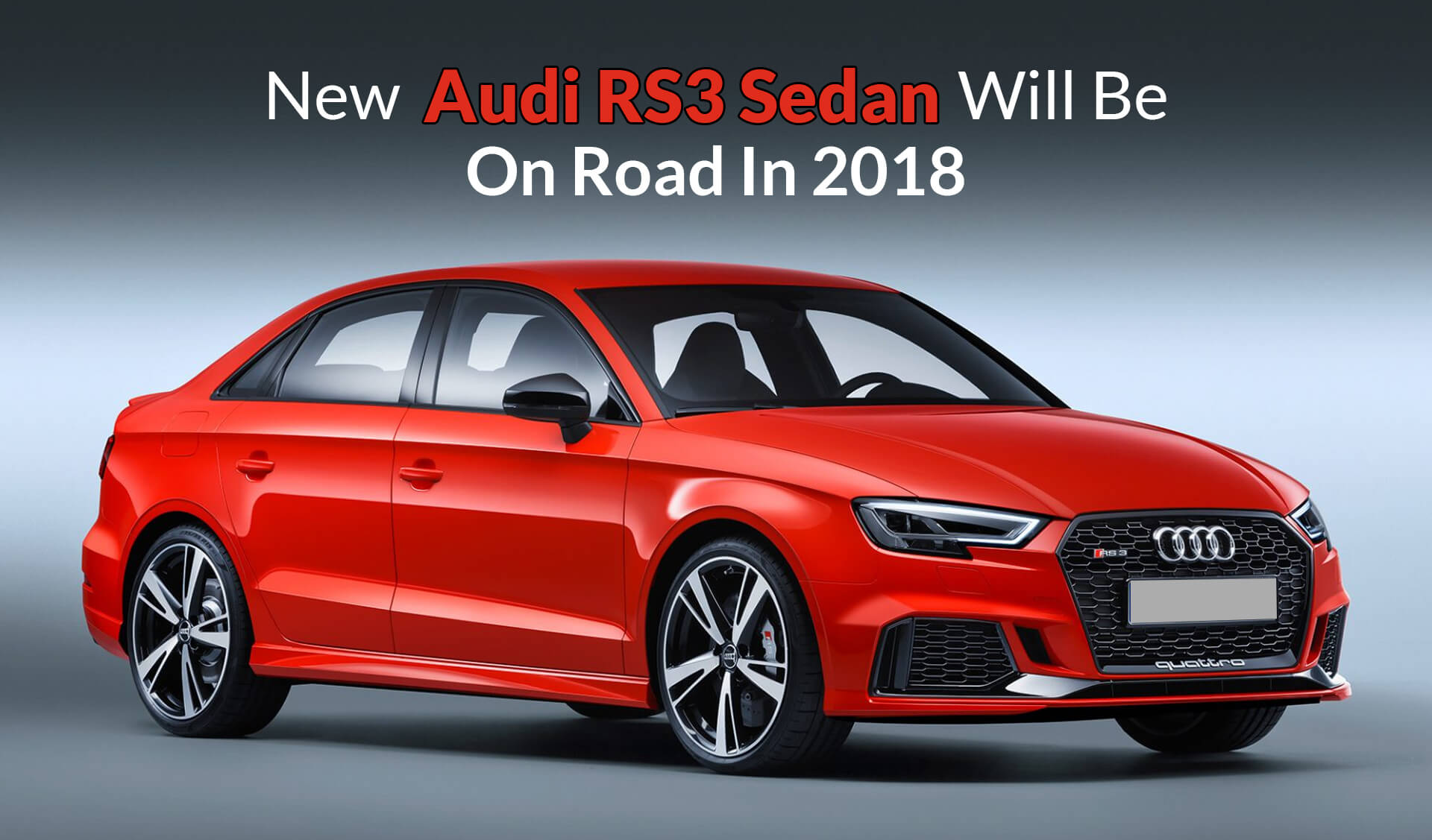 New Audi RS3 Sedan Will Be Launch In 2018