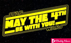 When is Star Wars Day And How Did It Start ebuddynews